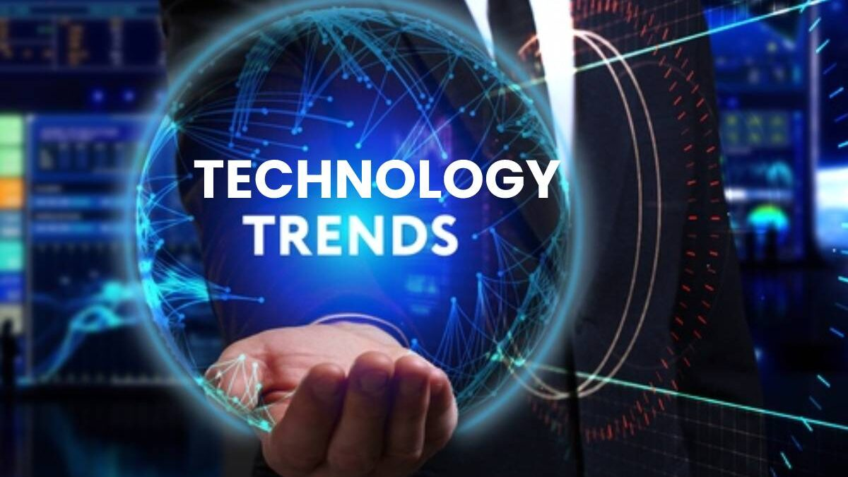 What is Technology Trends? – The Best 12 Trends for 2021 and More